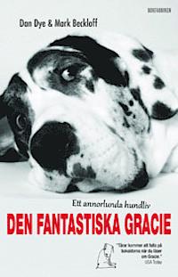 9789187301216_200_den-fantastiska-gracie-ett-annorlunda-hundliv